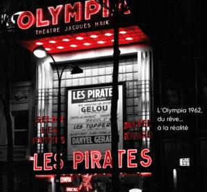 OLYMPIA - Digipack Les Pirates avec Dany Logan et Jean Veidly - Un groupe de légende - Album
